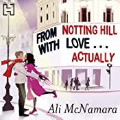 From Notting Hill with Love...Actually: The Notting Hill series, Book 1 | Ali McNamara