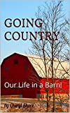 GOING COUNTRY: Our Life in a Barn!