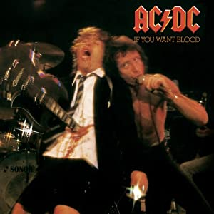 AC-DC - If You Want Blood You've Got I
