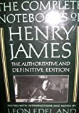 img - for The Complete Notebooks of Henry James: The Authoritative and Definitive Edition book / textbook / text book