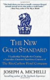 img - for The New Gold Standard: 5 Leadership Principles for Creating a Legendary Customer Experience Courtesy of the Ritz-Carlton Hotel Company by Joseph Michelli (1-Jul-2008) Hardcover book / textbook / text book