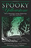 img - for Spooky Yellowstone: Tales Of Hauntings, Strange Happenings, And Other Local Lore book / textbook / text book