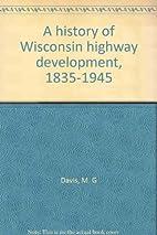 A history of Wisconsin highway development,…