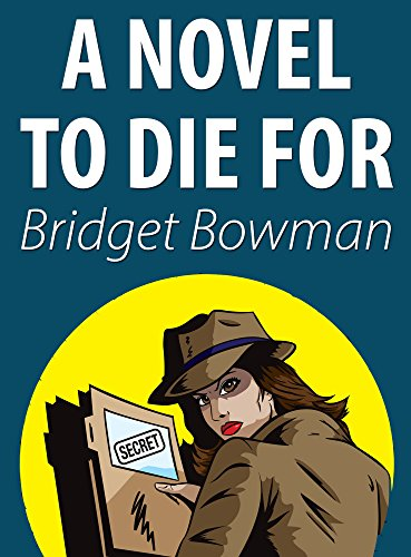 A Novel To Die For by Bridget Bowman ebook deal