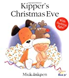 Kipper's Christmas Eve (0152026606) by Inkpen, Mick