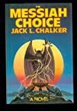The Messiah Choice (0312943016) by Chalker, Jack L.