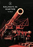 Railways in Wartime (Shire Library)