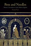 Pens and Needles: Women's Textualities in Early Modern England (Material Texts)