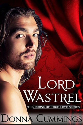 Donna Cummings - Lord Wastrel (The Curse of True Love Book 2)