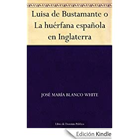 Luisa de Bustamante o La hurfana espaola en Inglaterra