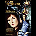 Flight of the Bumblebee  by Larry Weiner Narrated by Marina Sirtis, Richard Fish, full cast