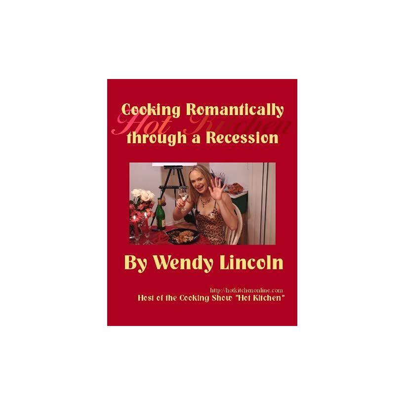 Cooking Romantically through a Recession Wendy Lincoln