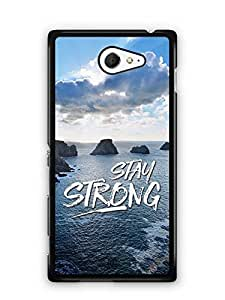 YuBingo Stay Strong Designer Mobile Case Back Cover for Sony Xperia M2