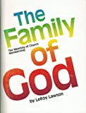 The Family of God: The Meaning of Church Membership (0872394328) by E. Leroy Lawson