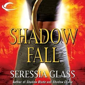 Shadow Fall: Shadowchasers, Book 3   [Seressia Glass]