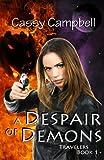 A Despair of Demons (Travelers Book 1)