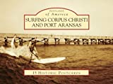 img - for Surfing Corpus Christi and Port Aransas (Postcards of America) by Dan Parker (2010-05-19) book / textbook / text book