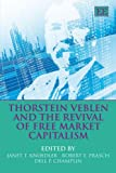 img - for Thorstein Veblen and the Revival of Free Market Capitalism book / textbook / text book