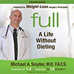 Full: A Life Without Dieting | Michael Snyder, M.D.