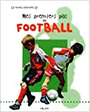 img - for Mes premiers pas au football (French Edition) book / textbook / text book