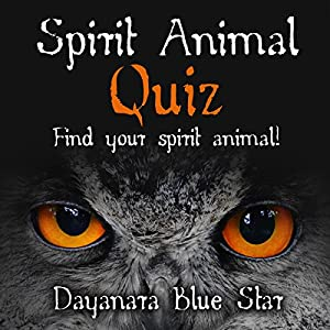 Spirit Animal Quiz: Find Your Spirit Animal! (Dayanara Blue Star Books) Audiobook