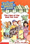 The Case of the Best Pet Ever (Jigsaw Jones Mystery, No. 22)