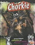 img - for Chorkie: A Cross Between a Chihuahua and a Yorkshire Terrier (Designer Dogs) book / textbook / text book