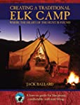 Creating a Traditional Elk Camp: Wher...
