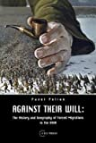 img - for [(Against Their Will: The History and Geography of Forced Migrations in the USSR)] [Author: Pavel Polian] published on (January, 2004) book / textbook / text book