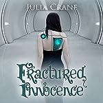 Fractured Innocence: IFICS, Book 2 | Julia Crane