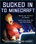 Minecraft (Sucked into Minecraft - Wo...