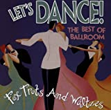 Lets Dance! : The Best Of Ballroom Foxtrots & Waltzes