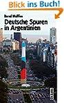 Deutsche Spuren in Argentinien. Zwei...