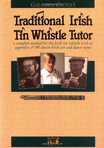 Geraldine Cotter's Traditional Irish Tin Whistle Tutor (Penny & Tin Whistle)