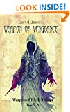 Weapon of Vengeance (Weapon of Flesh Trilogy Book 3)