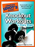 img - for The Complete Idiot's Guide to Knockout Workouts for Every ShapeIllustrated book / textbook / text book