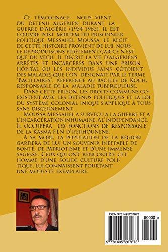 Detenu politique F.L.N  en France: Messahel Moussa livre ses memoires