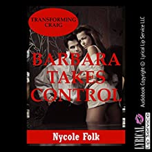 Barbara Takes Control: An Erotic Romance Story: Barbara Awakens, Book 3 (       UNABRIDGED) by Nycole Folk Narrated by Vivian Lee Fox