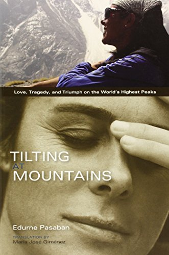 Tilting at Mountains: Love, Tragedy, and Triumph on the World's Highest Peaks