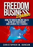 The Freedom Business Explosion: How t...