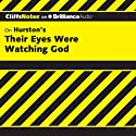 Their Eyes Were Watching God: CliffsNotes (       UNABRIDGED) by Megan E. Ash Narrated by Kate Rudd
