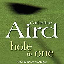 Hole in One Audiobook by Catherine Aird Narrated by Bruce Montague