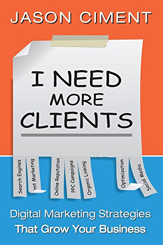i-need-more-clients-digital-marketing-strategies-that-grow-your-business-english-edition