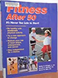 img - for Fitness After 50: Its Never Too Late to Start! book / textbook / text book