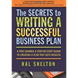 Secrets to Writing a Successful Business Plan: A Pro Shares a Step-by-Step Guide to Creating a Plan that Gets Results by Hal Shelton will open your eyes to insider tips, hints, and techniques for creating a winning business plan. Nearly 50 percent of...