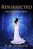 Resurrected (Resurrected Series Book 1)