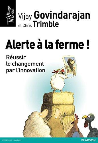 Alerte à la ferme !: Réussir le changement par l'innovation