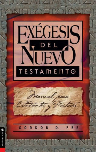 Exegesis Del Nuevo Testamento: Student and Pastor's Manual