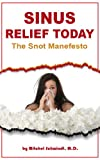 Sinus Relief Today - The Snot Manefesto