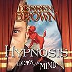 Hypnosis: Tricks of the Mind Hörbuch von Derren Brown Gesprochen von: Derren Brown